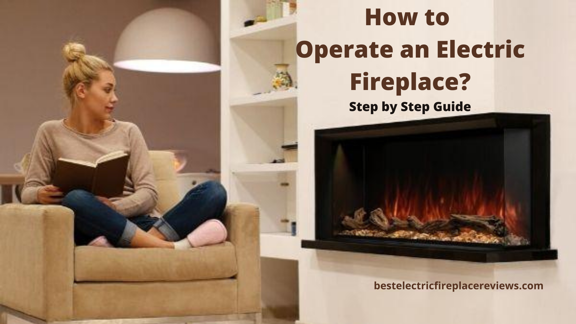 How to Operate an Electric Fireplace -Step by Step Guide