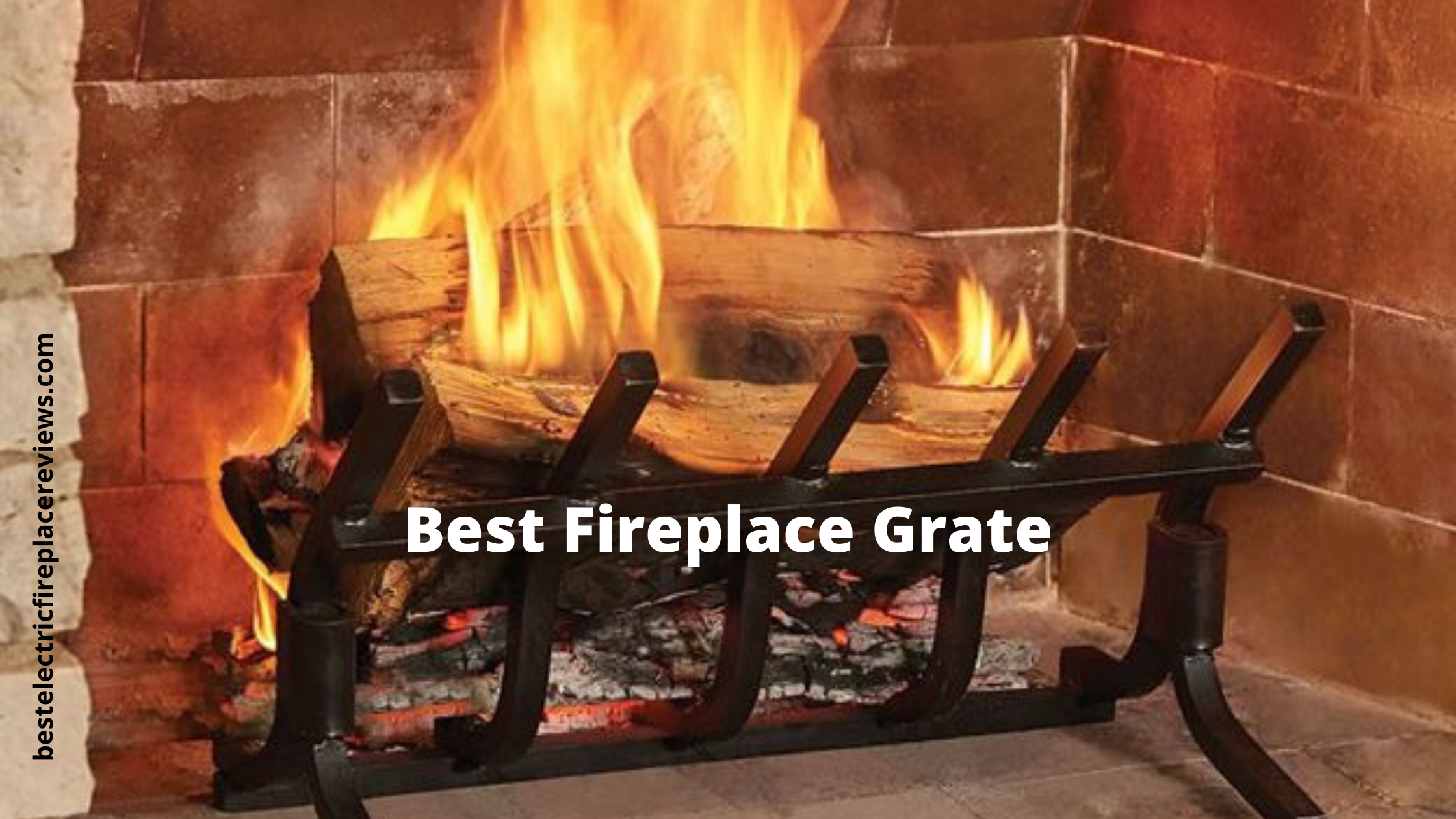 Top 6 Best Fireplace Grate
